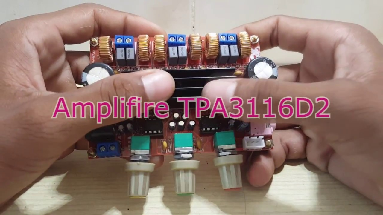 How To Install Tpa3116d2 21 Channel Amplifier And Test Sound Youtube 2x100w Class D Circuit Hip4081a 200w Power