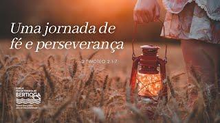 Culto Dominical | 07/02/2021 | Uma jornada de fé e perseverança