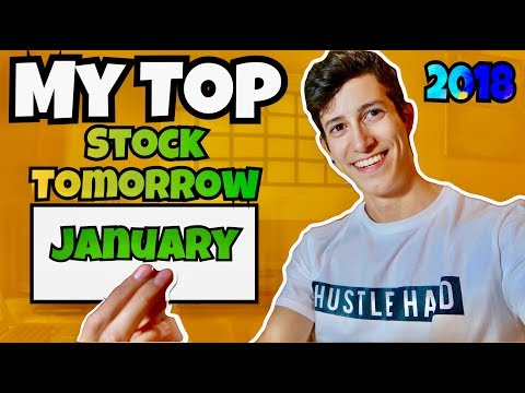 Picking My Top Stock For Tomorrow | January 2018