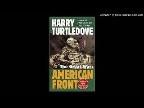 Harry Turtledove The Great War: American Front Audiobook part 1 (Southern Victory series b