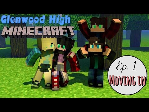 Moving In + House Tour || GLENWOOD HIGH [Ep 1] Minecraft Roleplay High School Episode 1