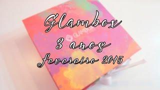 Glambox 3 anos Fevereiro/2015 - Por Carol Pires