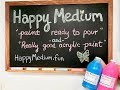 Introducing: Happy Medium Paint Ready To Pour!