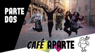 Café Aparte - Parte 2 | CAFÉ SIN LECHE WEBSERIE & NOTAS APARTE WEBSERIE | (Sub English & Français)