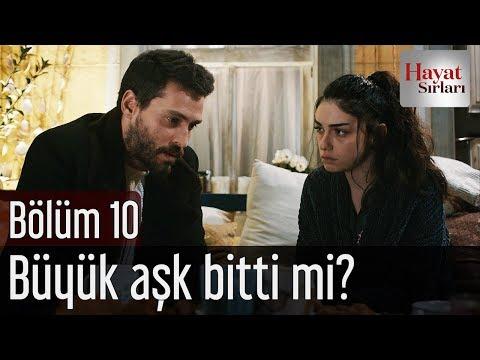 Hayat Sırları 10. Bölüm - Büyük Aşk Bitti mi?