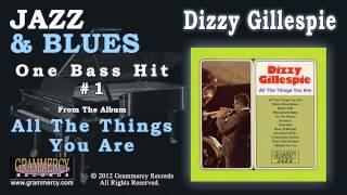 Dizzy Gillespie - One Bass Hit #1