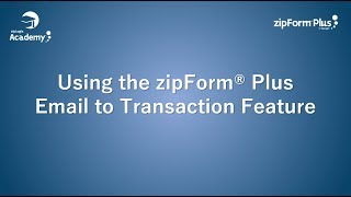 zipForm® Plus Email to Transaction