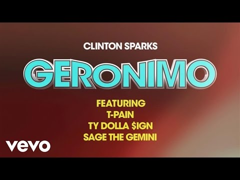 Clinton Sparks - Geronimo (Lyric Video) ft. Ty Dolla $ign, T-Pain, Sage The Gemini
