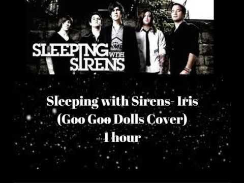 Sleeping With Sirens - Iris (Goo Goo Dolls Cover) 1 hour
