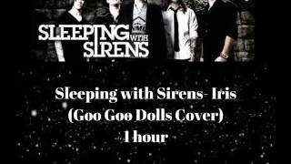 Repeat youtube video Sleeping With Sirens - Iris (Goo Goo Dolls Cover) 1 hour