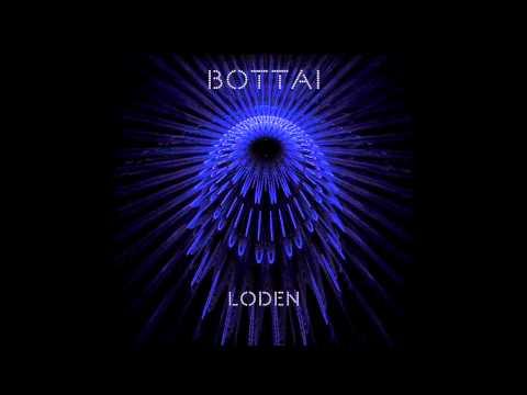 Bottai - Loden (Radio premiere by Steve Smart KissFM UK)