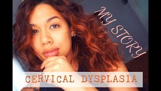 Cervical Dysplasia: CIN Stage 3 Diagnosis/ MY STORY,MY FIGHT