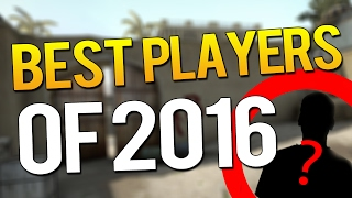 CS:GO - TOP 10 PRO PLAYERS OF 2016 (CRAZY MOMENTS)