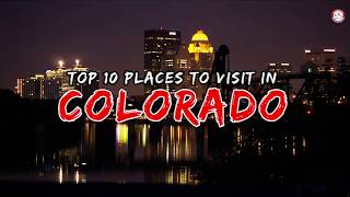 Top 10 Places To Visit In Colorado l United States