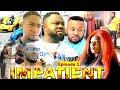 IMPATIENT [EPISODE 1] - LATEST NOLLYWOOD/NIGERIAN MOVIES 2020