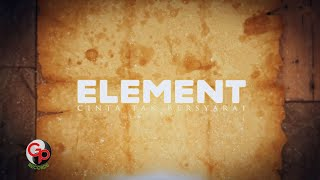 Element - Cinta Tak Bersyarat  Lyric