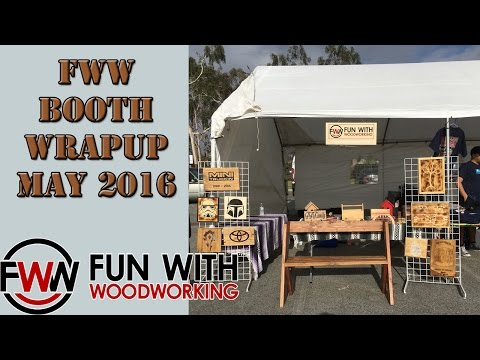 Woodworking Booth Wrap Up - May 2016