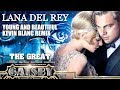LANA DEL REY Young And Beautiful The Great Gatsby Kevin Blanc Remix mp3