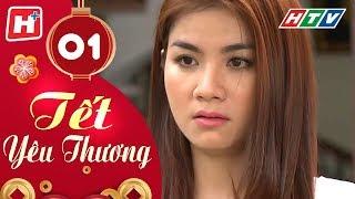 🌼 Tết Yêu Thương - Tập 1 | HTV Films Tình Cảm Việt Nam Hay Nhất 2020