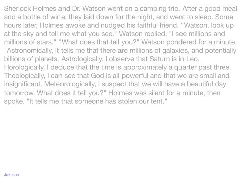 Jokes - Sherlock Holmes and Dr. Watson went on a camping trip. After a good meal and a bottle of win