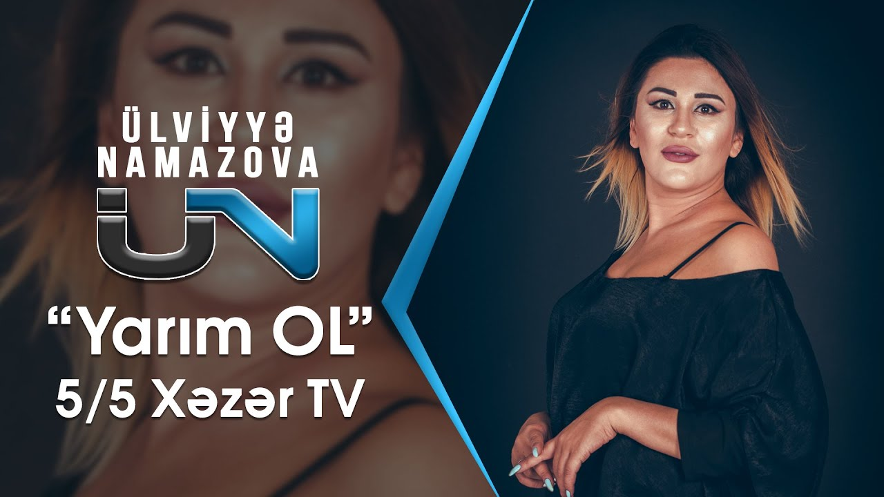 Ulviyyə Namazova Yarim Ol 5 Də 5 Verlisi Youtube