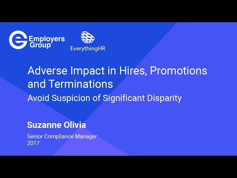 Adverse Impact in Hires, Promotions and Terminations – Avoid Suspicion of Significant Disparity