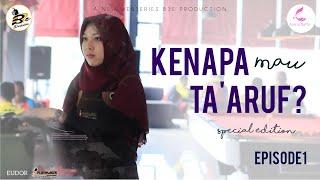Kenapa Mau Ta'aruf Special Edition (KMTSE) - Episode 1  Web Series