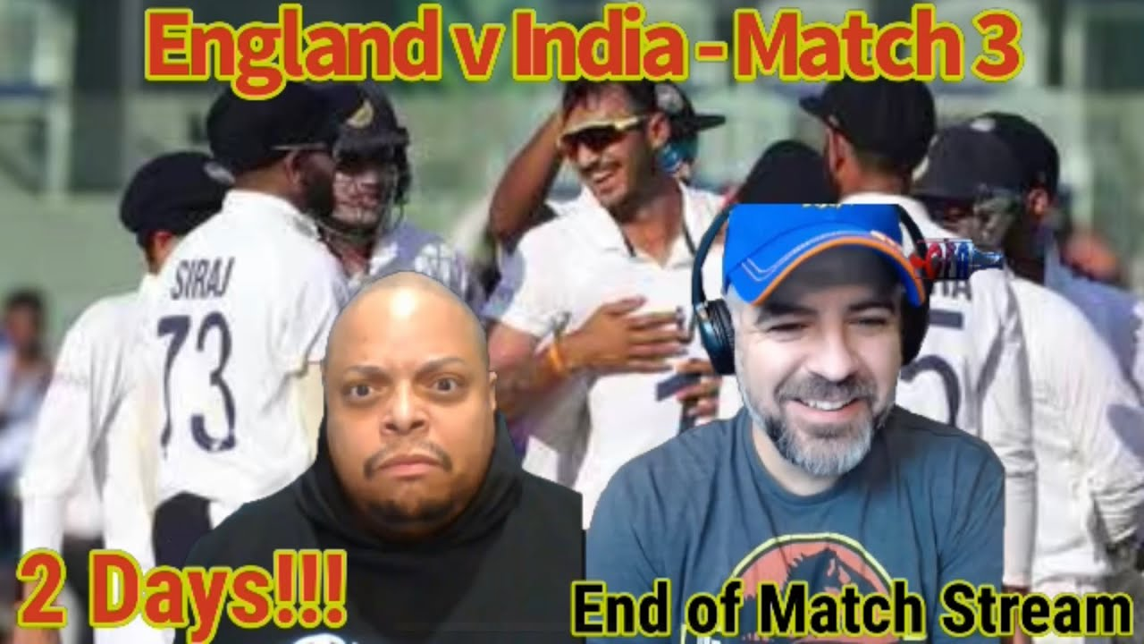 India vs. England 3rd Test Day 2 (It's Over!!!)