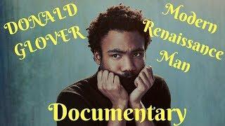 Donald Glover Documentary | Modern Renaissance Man