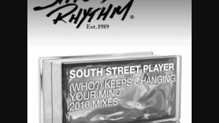 South Street Player - (Who?) Keeps Changing Your Mind (Chocolate Puma Fresh Fruit Vocal)