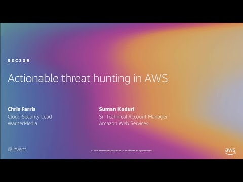 AWS re:Invent 2019: Actionable threat hunting in AWS (SEC339)