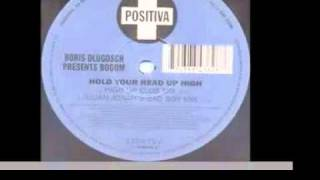 Boris Dlugosch -- Hold Your Head Up High (Bad Boy Mix)
