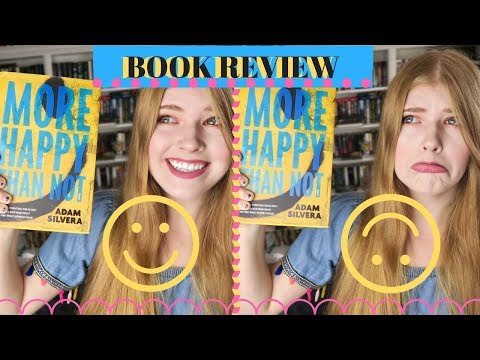 MORE HAPPY THAN NOT BOOK REVIEW | Spoiler Free
