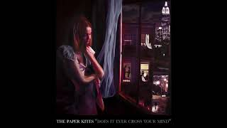 The Paper Kites - Does It Ever Cross Your Mind [Official Audio]