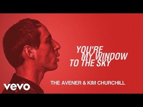 The Avener & Kim Churchill - You're My Window To The Sky