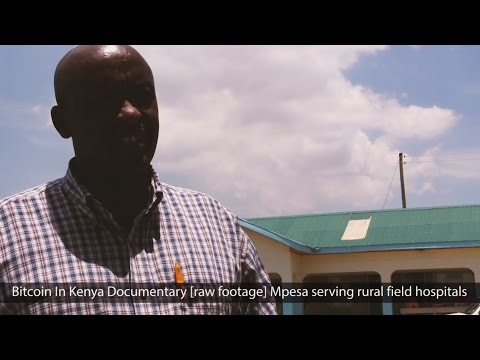 Mpesa Serving Rural Field Hospitals [Bitcoin in Kenya Documentary raw footage]