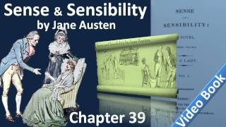 Chapter 39 - Sense and Sensibility by Jane Austen