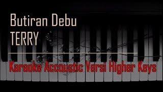 Download lagu Terry - Butiran Debu Karaoke Versi Higher Keys