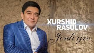 Xurshid Rasulov Jonli Ijro 2018