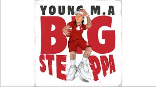 "Young M.A ""Big Steppa"" (Official Audio)"