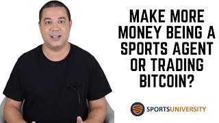 Make More Money Being a Sports Agent or Trading Bitcoin?