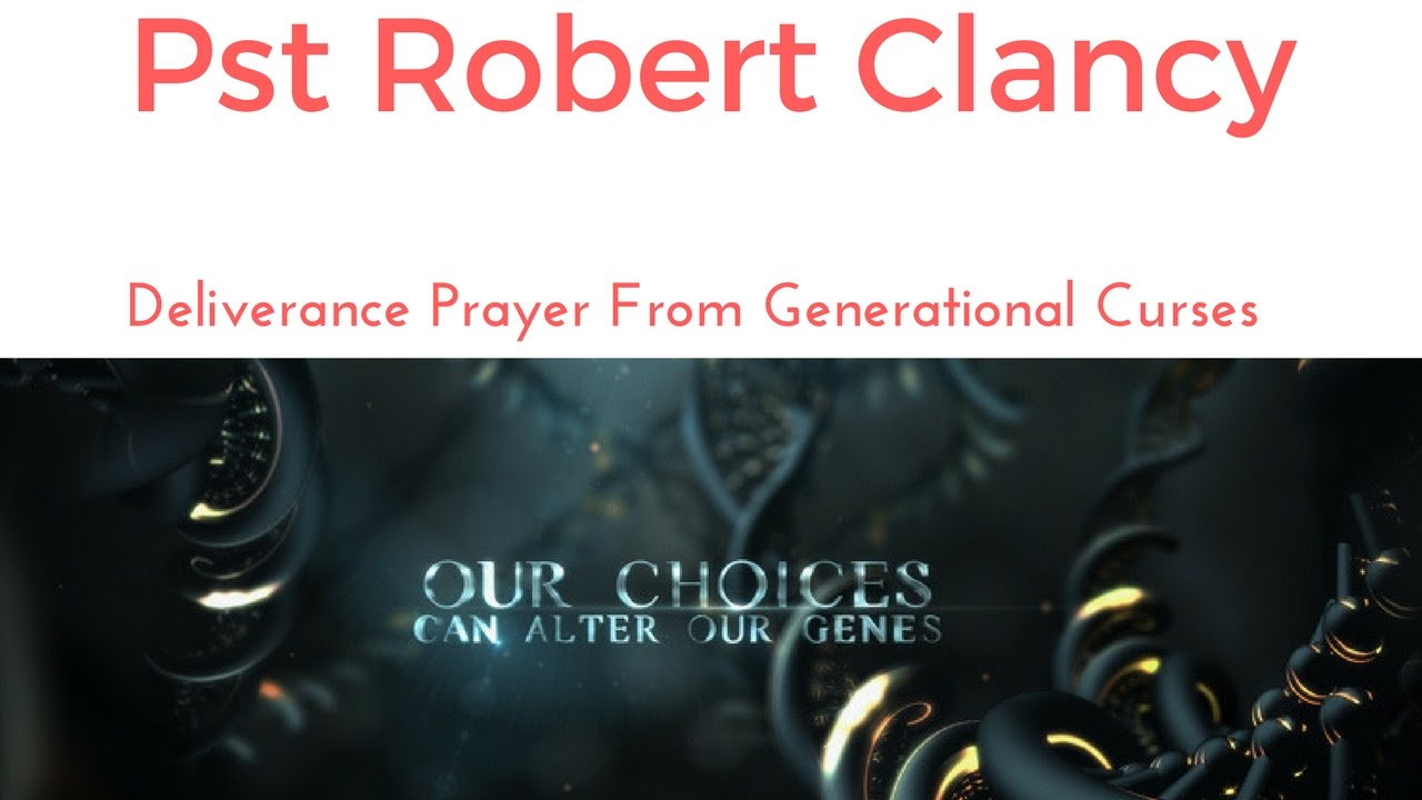 PRAYER FOR BREAKING & DELIVERANCE OF GENERATIONAL CURSES