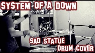 SYSTEM OF A DOWN -  Sad Statue (Drum Cover)