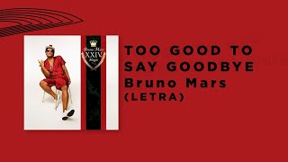 Bruno Mars - Too Good To Say Goodbye (Subtitulada) (Lyrics español e ingles)