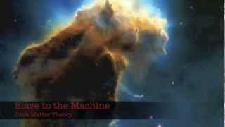 """Slave to the Machine"" by Dark Matter Theory (early instrumental edit/mix)"