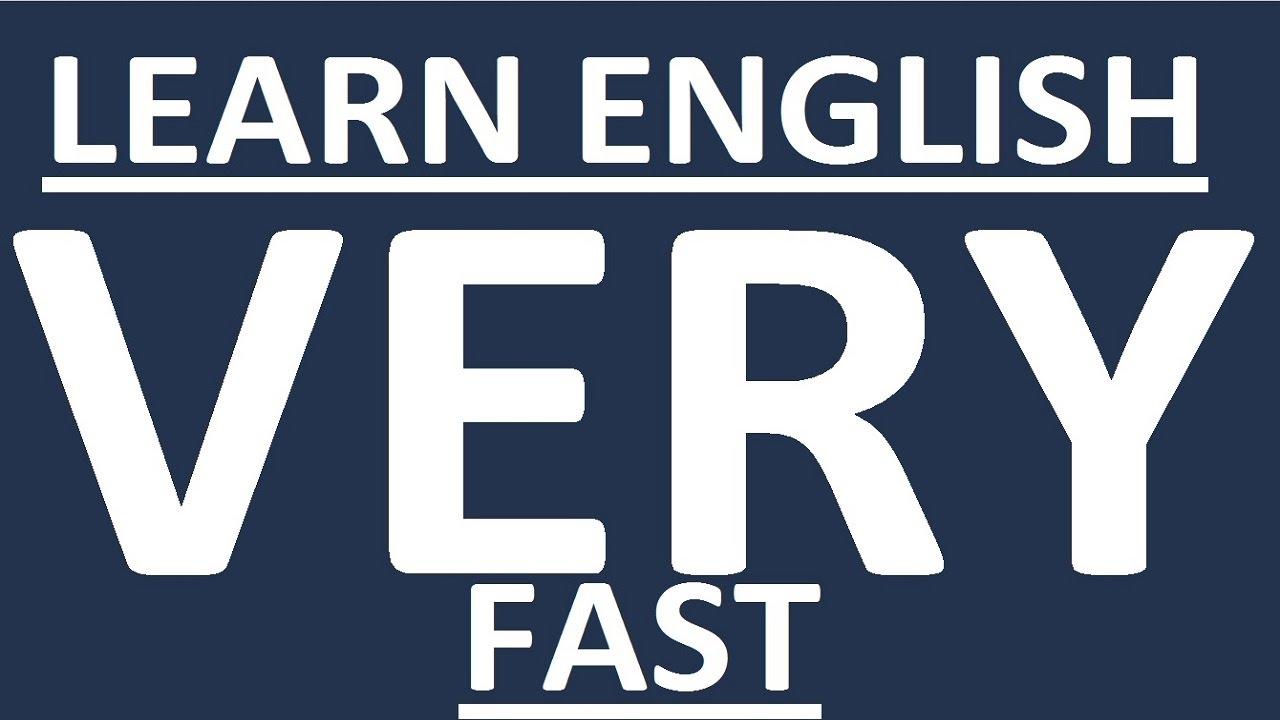 How To Learn English Very Fast - Learn To Speak English ...
