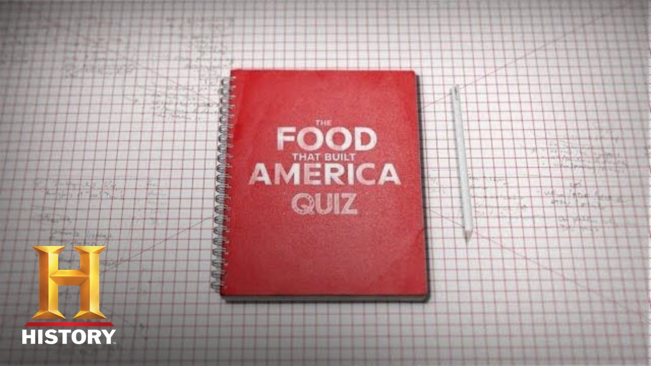 The Food That Built America Ultimate Quiz | History