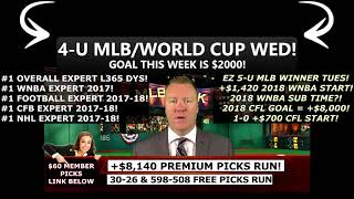 FREE MLB PICKS WEDNESDAY JUNE 20TH 2018, WORLD CUP PICKS TODAY