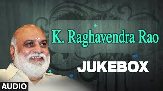 K Raghavendra Rao Jukebox | Full Audio Song