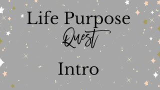 Life Purpose Intro